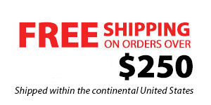 Free Shipping on Orders Over $250.00 shipped within the continental United States